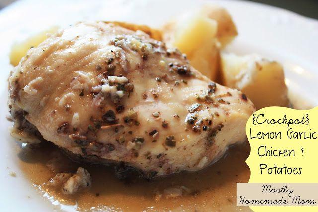 Mostly Homemade Mom: Crockpot Lemon Garlic Chicken & Potatoes