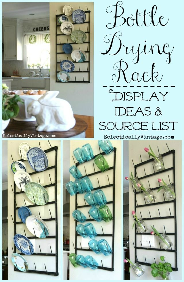 Wall Bottle Drying Rack Display Ideas - I love this huge rack and the different ways she styled it are so creative! Perfect for the kitchen and more plus where to get it eclecticallyvintage.com