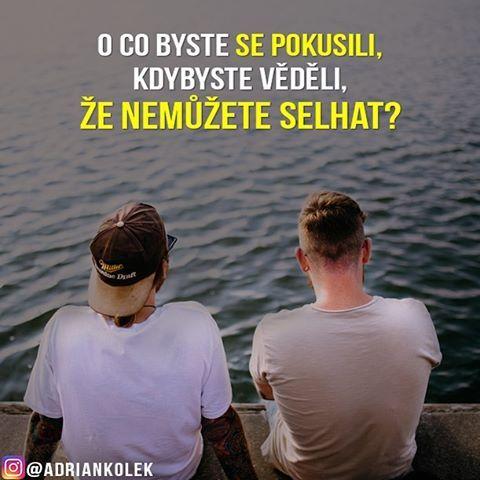 O co byste se pokusili, kdybyste věděli, že nemůžete selhat?  #motivace #motivacia #czech #czechgirl #czechboy #uspech #citaty #slovak #slovakgirl #slovakboy #business #motivation #lifequotes #success #entrepreneur