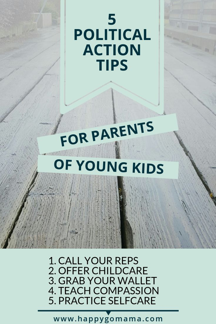 Political action tips for parents of young kids.