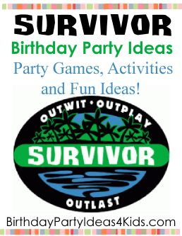 Survivor Theme Birthday Party Ideas Great ideas for Survivor theme challenges, competitions, games, activities, party food, decorations, invitations and more!   Easy instructions on how to make Survivor style banners with no sewing.   Great for kids, tweens and teens 5, 6, 7, 8, 9, 10, 11, 12, 13, 14, 15, 16, 17 and 18 year olds.   http://www.birthdaypartyideas4kids.com/survivor-party.htm #survivor #party #games #challenges