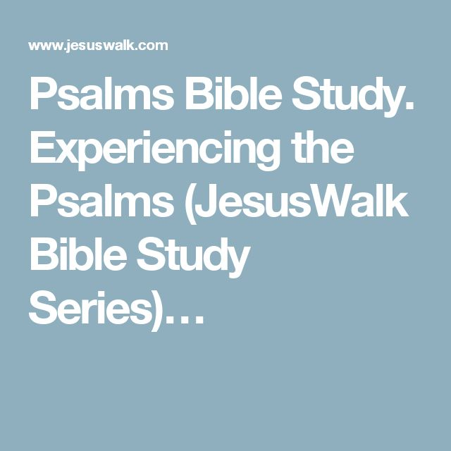 Psalms Bible Study. Experiencing the Psalms (JesusWalk Bible Study Series)…
