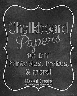 DIY Printables...Chalkboard Papers