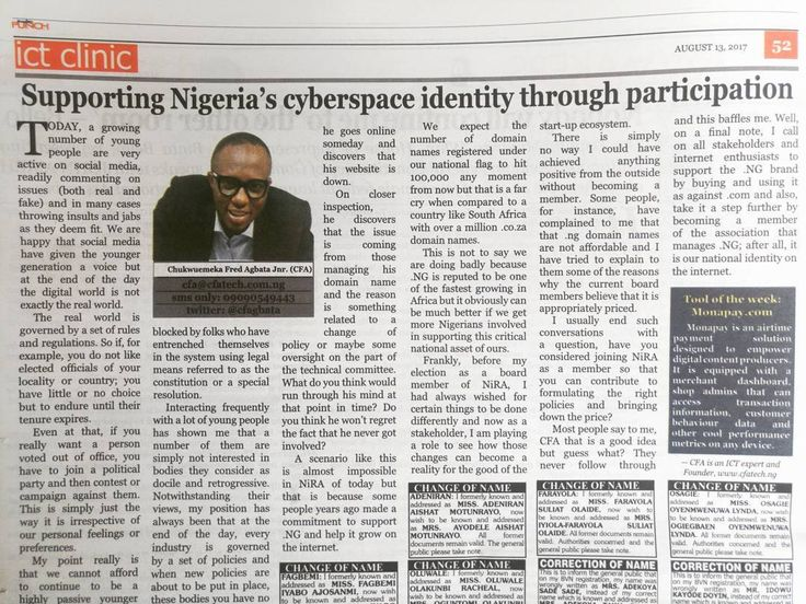 "CFA's latest piece in the Punch Newspapers titled ""Supporting Nigerias cyberspace identity (.NG) through participation"" -http://j.mp/2wGfoXV .... Some people for instance have complained to me that that .ng domain names are not affordable and I have tried to explain to them some of the reasons why the current board members believe that it is appropriately priced.  I usually end such conversations with a question have you considered joining NiRA as a member so that you can contribute to…"