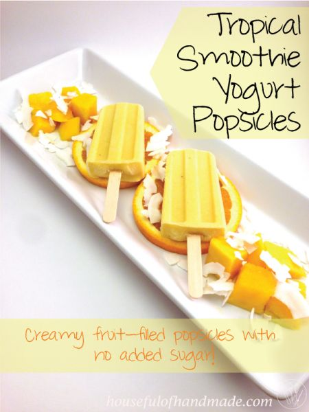 Need a healthy way to enjoy summer? These sweet Tropical Smoothie Yogurt Popsicles are made out of real food with no added sugar. Recipe on Houseful of Handmade.