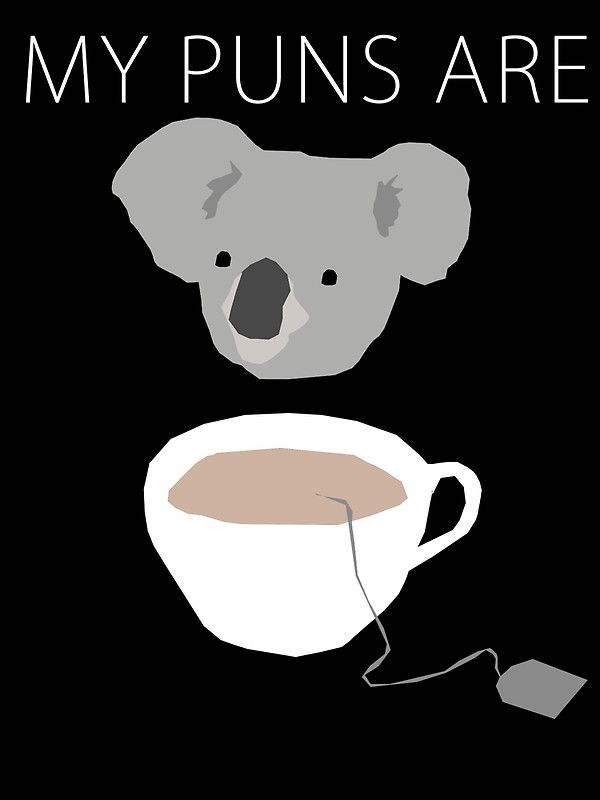 i know you know it lol 'my puns are koalatea??'                                                                                                                                                     More