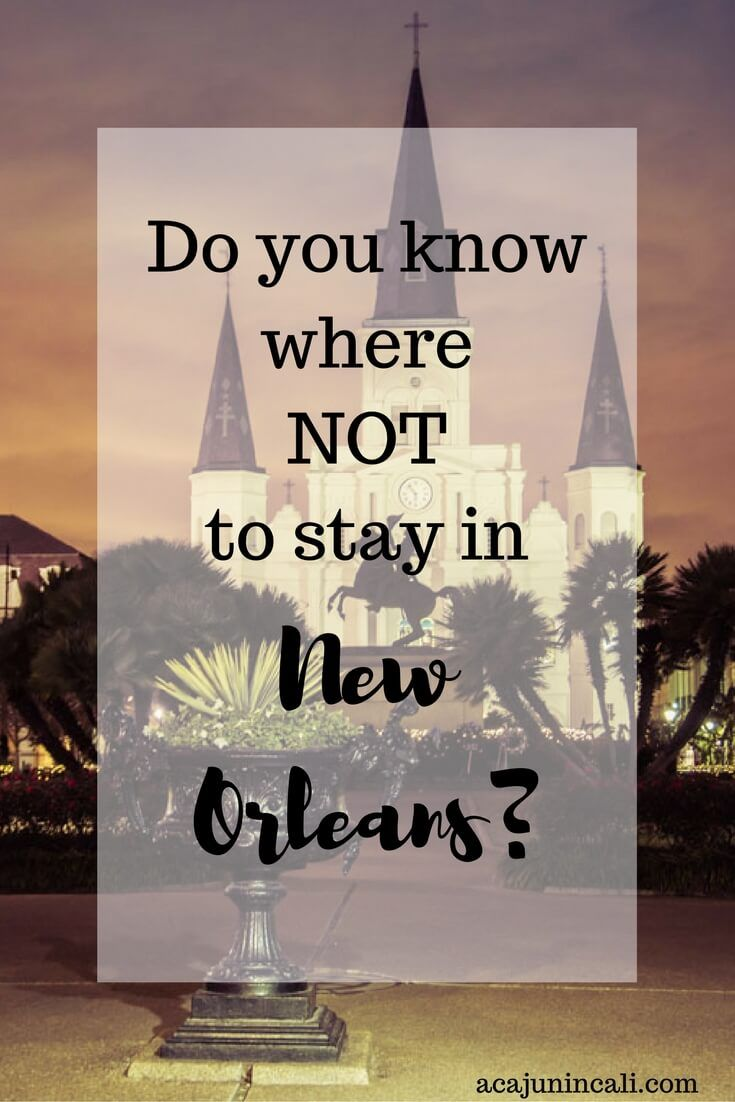 New Orleans is a charming city for sure. But beneath the charm there can be a sinister side. Find out where NOT to stay in New Orleans in my latest post! via @acajunincali