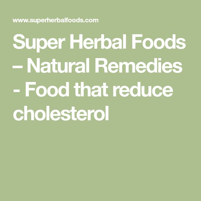 Super Herbal Foods – Natural Remedies - Food that reduce cholesterol