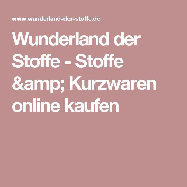 Wunderland der Stoffe - Stoffe & Kurzwaren online kaufen