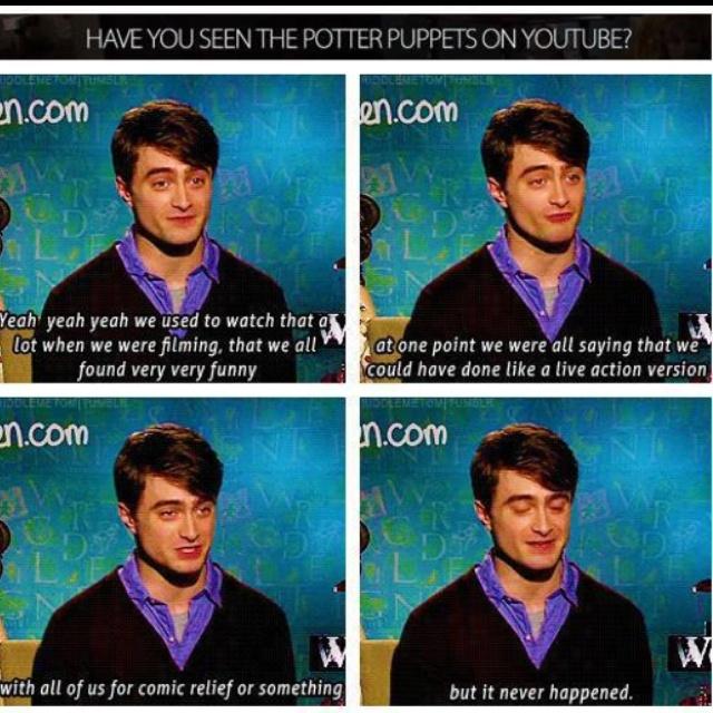 Daniel - Potter puppet pals.  (Snape, Snape, Severus Snape. Dumbledore!)