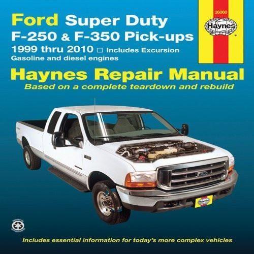 Ford Super Duty F-250 & F-350 Pick-ups 1999 Thru 2010: Includes Gasoline and Diesel Engines (Haynes Repair Manual)