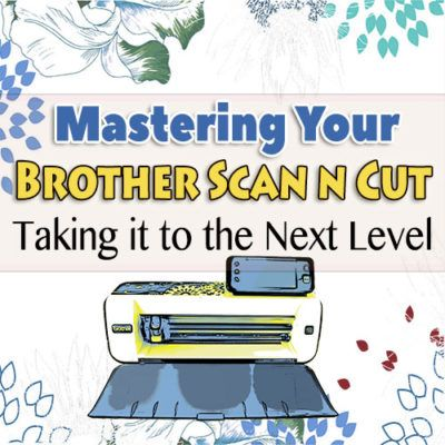 The second in a series of training programs to help you get the most out of your Brother Scan n Cut machine.