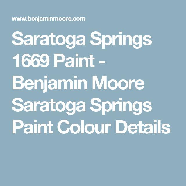 Saratoga Springs 1669 Paint Benjamin Moore Saratoga