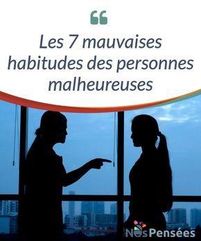 Les 7 mauvaises habitudes des personnes malheureuses Le bonheur peut se #présenter sous tant de formes #différentes qu'il peut être difficile de le définir. En revanche, le malheur est facile à #identifier. #Psychologie