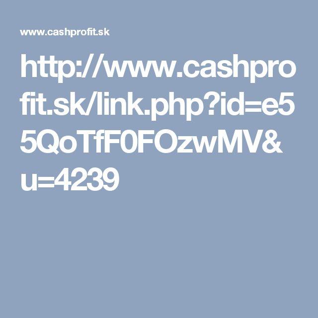 http://www.cashprofit.sk/link.php?id=e55QoTfF0FOzwMV&u=4239
