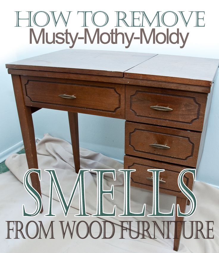 Remove Musty Smell From Wood Furniture How Tips The Your