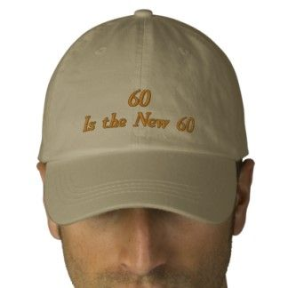 Funny 60th Birthday Hat - 60 Is the New 60 Cap Embroidered Baseball Caps