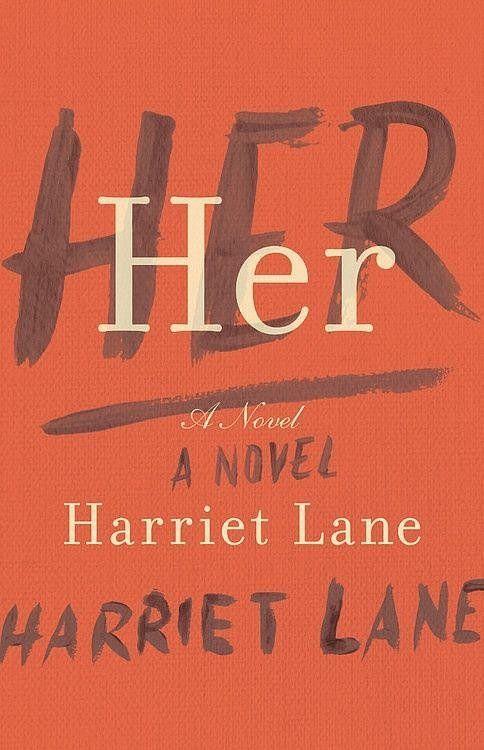 Her: A Novel by Harriet Lane