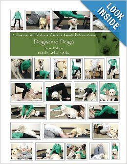 Professional Applications of Animal Assisted Interventions: Dogwood Doga (Second Edition): Melissa Y Winkle OTR/L: 9781484199565: Amazon.com...