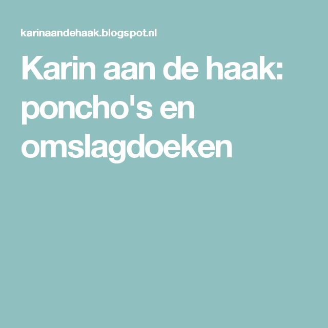 Karin aan de haak: poncho's en omslagdoeken
