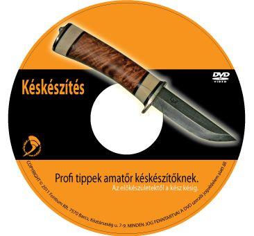 Késkészítés - DVD | Minőségi kés, vadászkés, taktikai kések, multitool esközök webáruháza
