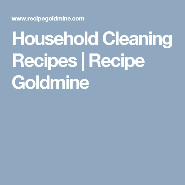 Household Cleaning Recipes | Recipe Goldmine