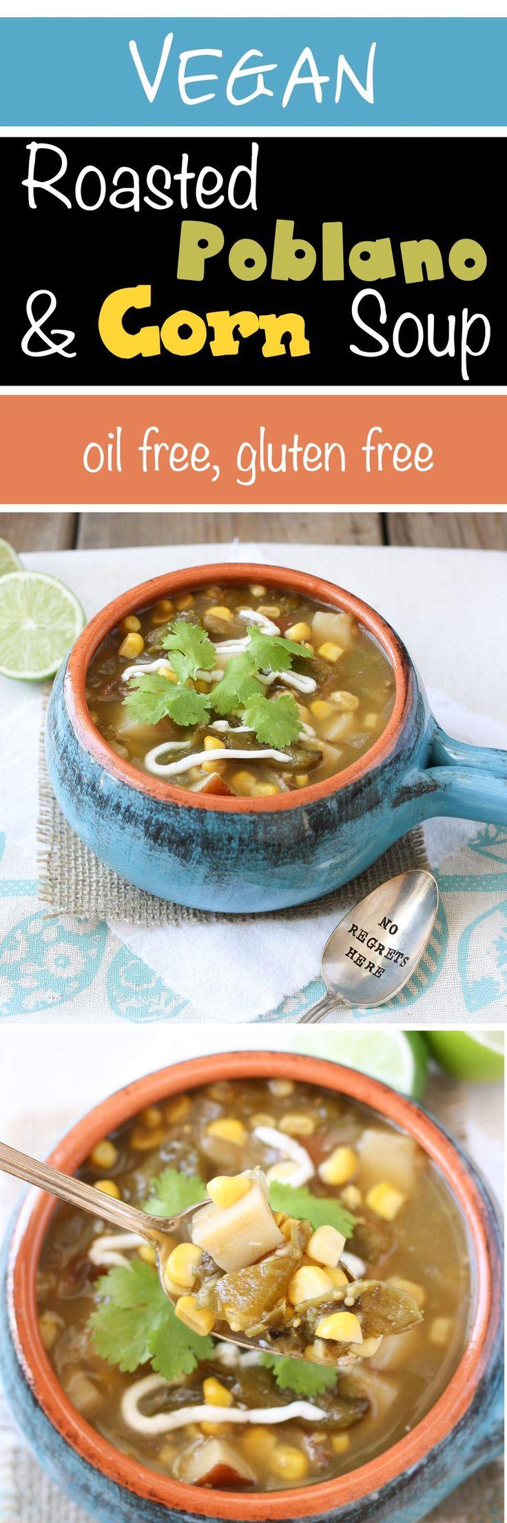 Roasted Poblano & Corn Soup | www.veggiesdontbite.com | #vegan #plantbased #glutenfree #oilfree #mexican