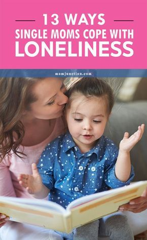 13 Ways Single Moms Cope With Loneliness: here we have put together some information on how to deal with being a single mom. Read our tips below.