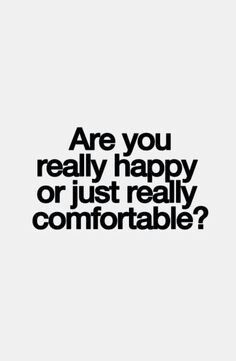 While living your life, you have to ask yourself this question!!!! I just cannot EVER be comfortable with staying stagnated!!!! I have always LOVED living life and moving forward and i need NO ONE's permission to live my life as i choose!!! Don't just live life to be comfortable!! That is soooo... Boring to me!!! Who wants to bored in life? Live your life to the fullest and enjoy it!!! It's made to be lived!!! Live it and LOVE IT!!! Surround yourself with those who wanna live, celebrate and…