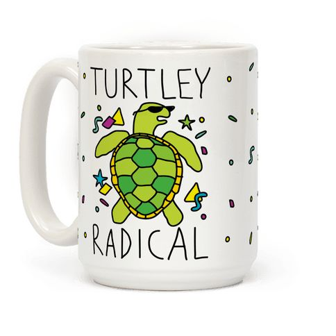 Show off your love of hilarious and adorable turtle puns with this animal humor, 90s slang, sea turtle coffee mug! Now you can let the world know you are turtley radical!