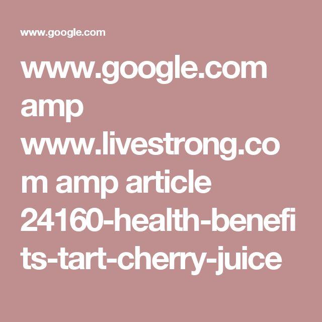 www.google.com amp www.livestrong.com amp article 24160-health-benefits-tart-cherry-juice