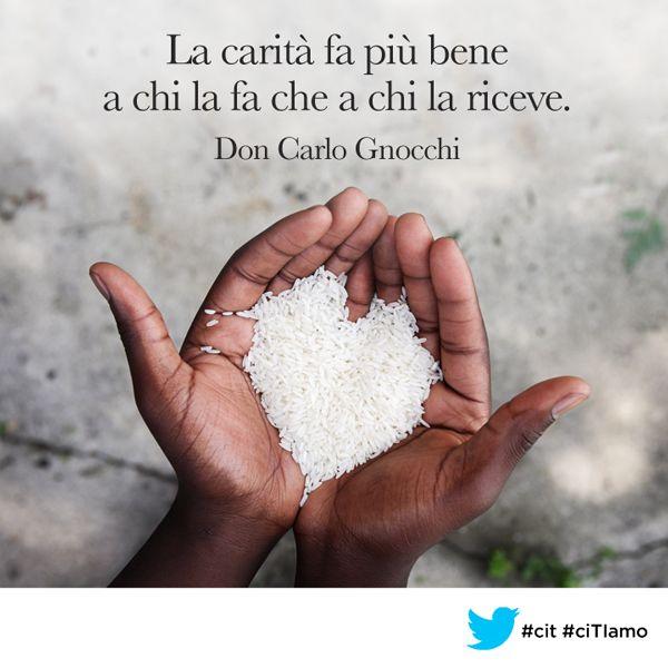 """""""La carità fa più bene a chi la fa che a chi la riceve.""""~Charity does more good…"""
