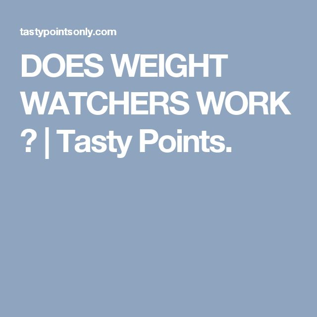 DOES WEIGHT WATCHERS WORK ? | Tasty Points.