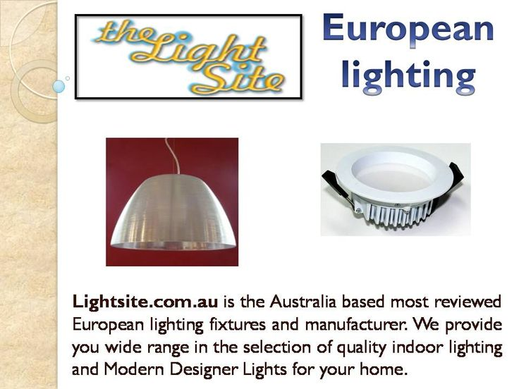 Lightsite.com.au is the perfect place to buy Contemporary European Lighting and the best in modern lighting at the best price. Find the large variety in the selection of indoor lighting, outdoor lighting, fixtures, lamps, and more