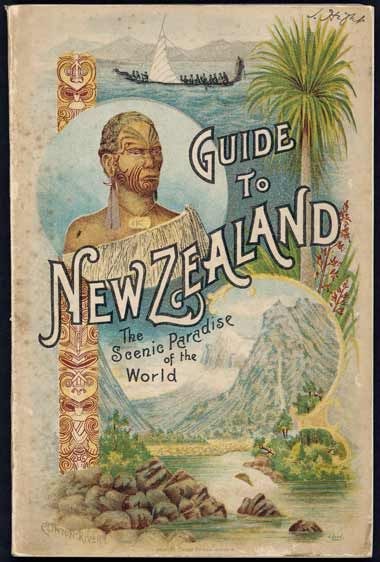 Cover of 'Guide to New Zealand: The scenic paradise of the world' by C. N. Baeyertz, 1902.