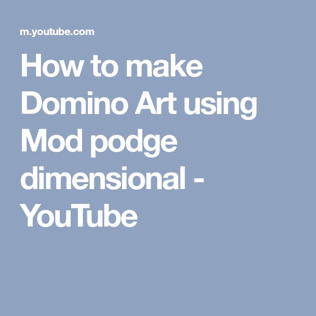 How to make Domino Art using Mod podge dimensional - YouTube