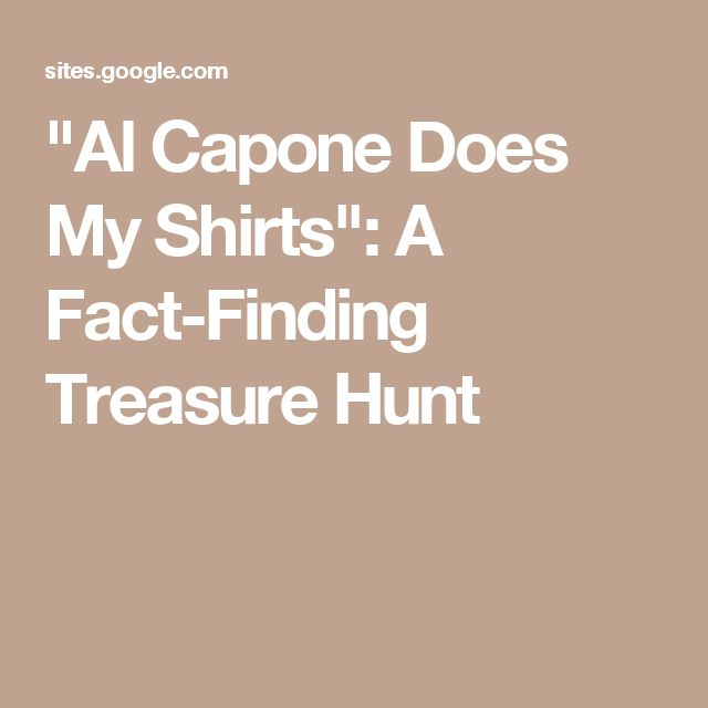 best al capone images al capone crime and gangsters  al capone does my shirts a fact finding treasure hunt