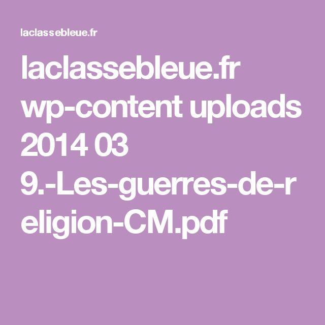 laclassebleue.fr wp-content uploads 2014 03 9.-Les-guerres-de-religion-CM.pdf