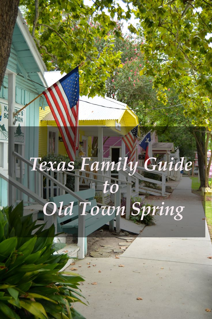 Texas Family Guide to Old Town Spring, TX near Houston, TX