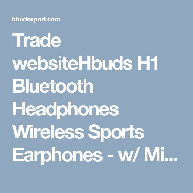 Trade websiteHbuds H1 Bluetooth Headphones Wireless Sports Earphones - w/ Mic, IPX7 Waterproof, HD Stereo Sweatproof Earbuds, for Gym Running Workout, 8 Hour Battery, Noise Cancelling Headsets