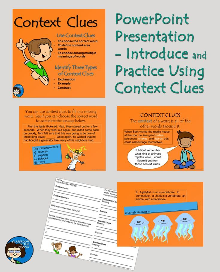 Context Clues PowerPoint - introduce and practice the reading comprehension skill of using context clues. Examples and student questions focus on using context clues to choose the correct word, to define words, and to choose among multiple meanings of words. Three specific types of context clues are also addressed - explanation clues, example clues, and contrast clues.