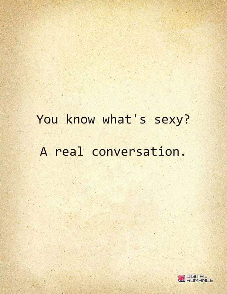 Hell yes it is. One of the sexiest things to me, is a real intellectual conversation that flows and does not feel forced. Talk about turn on.
