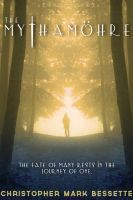 The Mythamöhre, an ebook by Christopher Mark Bessette at Smashwords