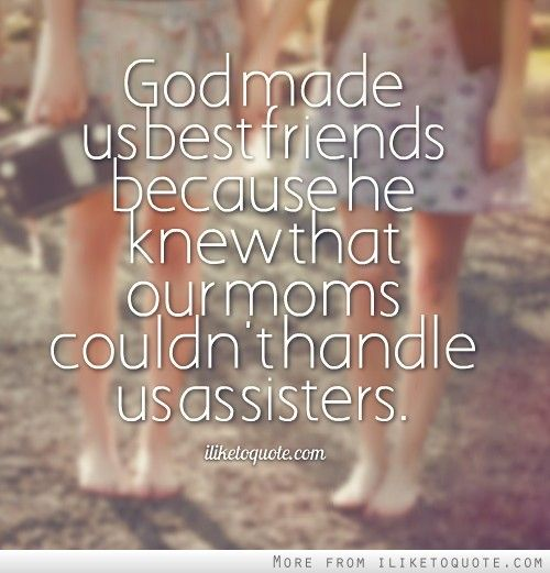 Quotes About Best Friends Like Sisters Tumblr