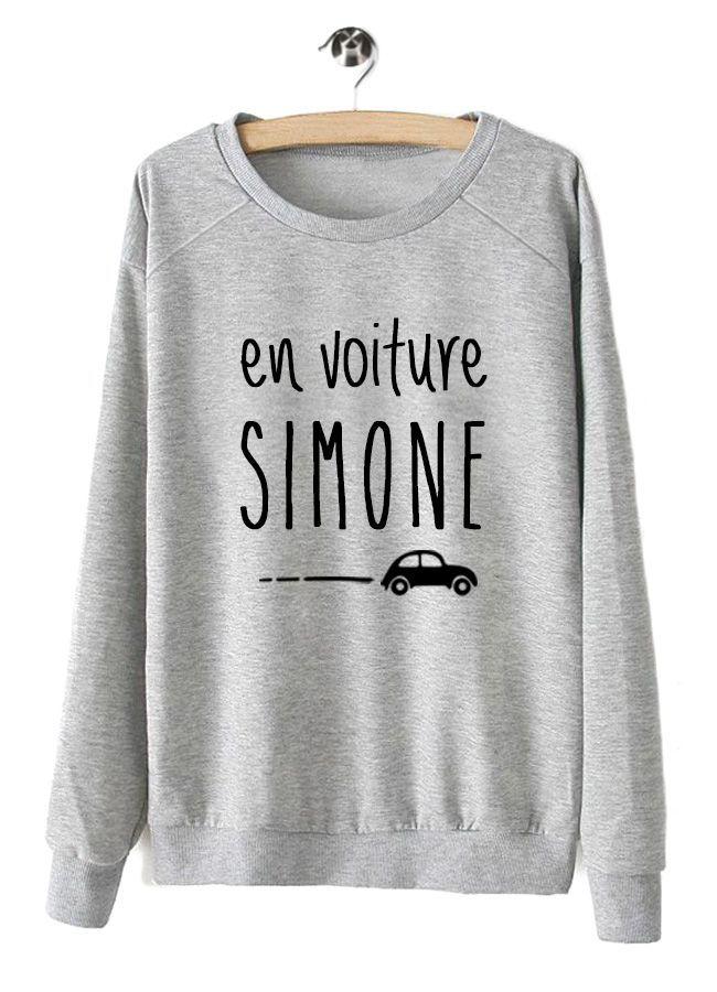 """Sweat """"En voiture Simone"""" #humour #style #look"""