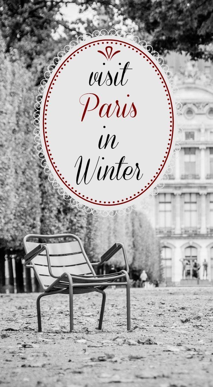 33 Reasons Why You Should Visit Paris In Winter Paris France