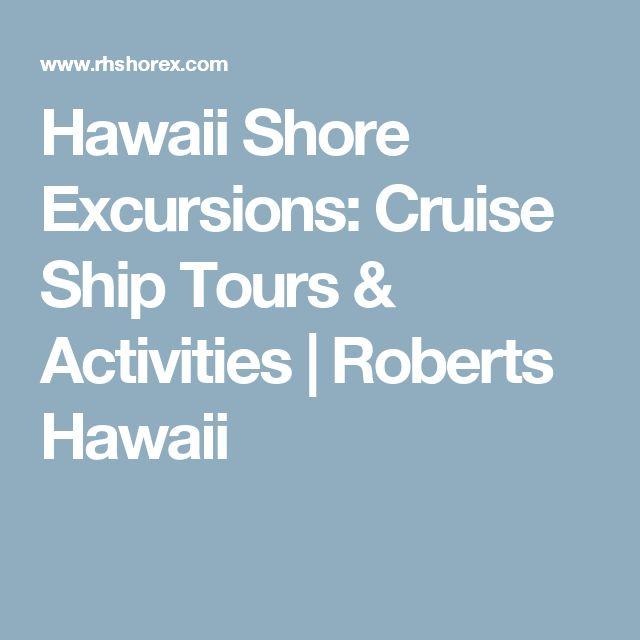 Hawaii Shore Excursions: Cruise Ship Tours & Activities | Roberts Hawaii