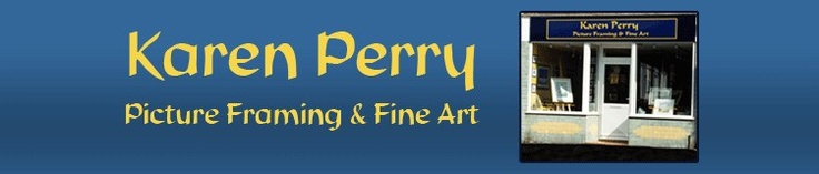 Karen Perry - Picture Framing - Art Gallery - Redhill - Surrey - Home