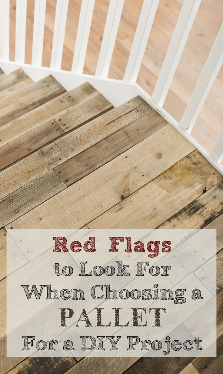 Red flags to watch out for when choosing a pallet for for Craft ideas using pallets