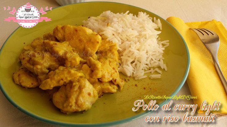 Pollo al curry light al cocco con riso basmati (500 calorie) | Le Ricette Super Light Di Giovi